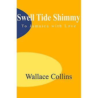 Swell Tide Shimmy To Jamaica with Love by Collins & Wallace