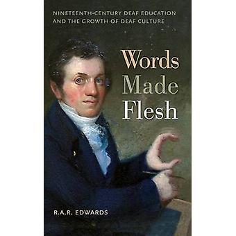 Parole fatte di carne dell'Ottocento sordi formazione e la crescita della cultura dei sordi di Edwards & R. r. R.