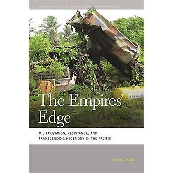 The Empires Edge Militarization Resistance and Transcending Hegemony in the Pacific by Davis & Sasha