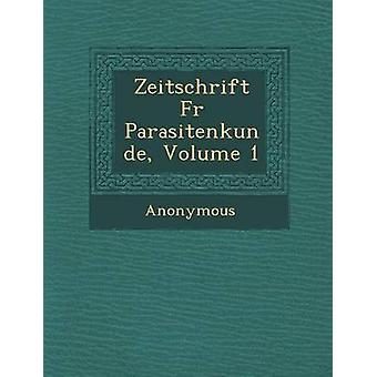 Zeitschrift Fur Parasitenkunde Volume 1 por anônimo