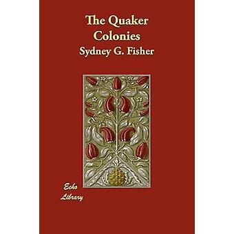 Die Quäker Kolonien von Fisher & Sydney G.