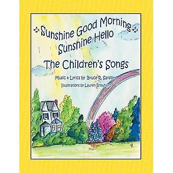 The Childrens Songs Sunshine Good Morning Sunshine Hello by Sanford & Bruce R.