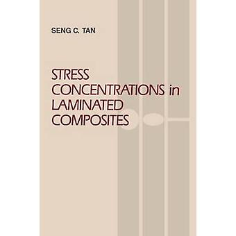 Stress Concentrations in Laminated Composites by Tan & SengChuan