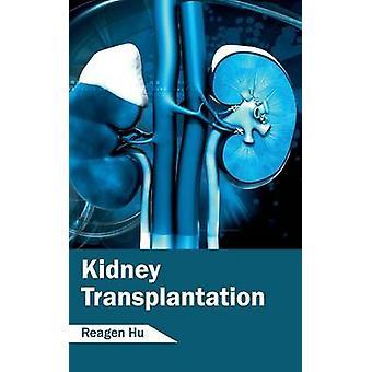 Kidney Transplantation by Hu & Reagen