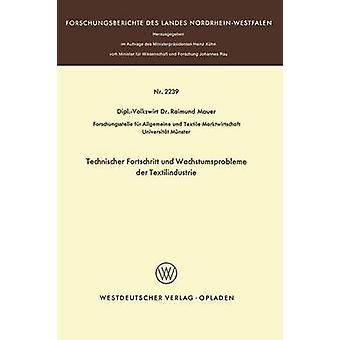Technischer Fortschritt und Wachstumsprobleme der Textilindustrie by Mauer & Raimund