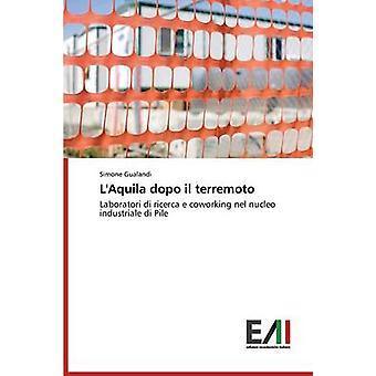 LAquila dopo il terremoto by Gualandi Simone