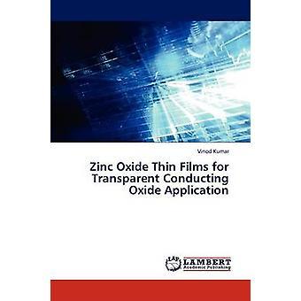 Zinc Oxide Thin Films for Transparent Conducting Oxide Application by Kumar Vinod
