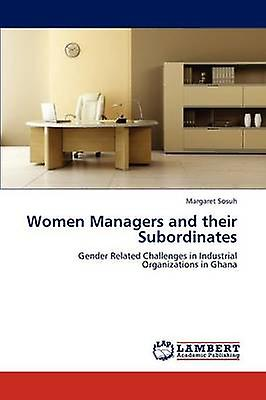 femmes Managers and Their Subordinates by Sosuh & Margaret