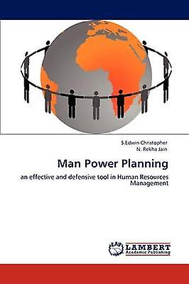 Man Power Planning by Christopher & S. Edwin