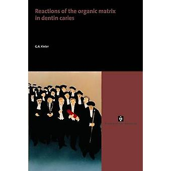 Reactions of the organic matrix in dentin caries by Kleter & Gijs & A.