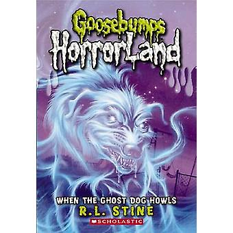 When the Ghost Dog Howls by R L Stine - 9780545161947 Book