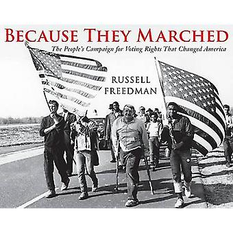 Because They Marched - The People's Campaign for Voting Rights That Ch