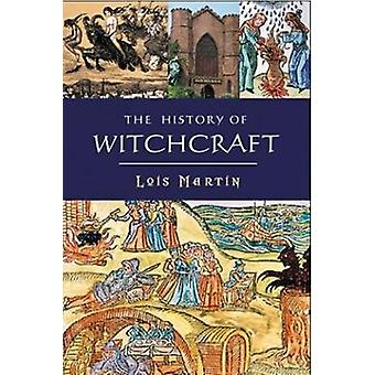 The History of Witchcraft by Lois Martin - 9780857301154 Book