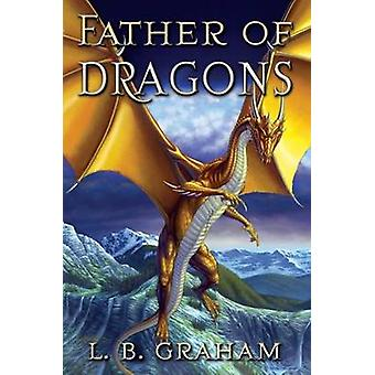 Father of Dragons by L B Graham - 9780875527239 Book