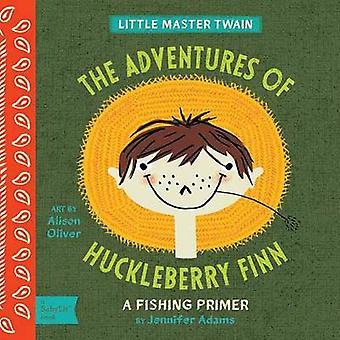 Little Master Twain - The Adventures of Huckleberry Finn by Jennifer A
