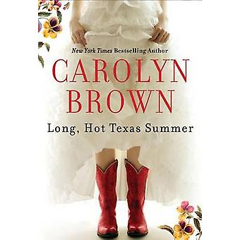 Long - Hot Texas Summer by Carolyn Brown - 9781477823897 Book