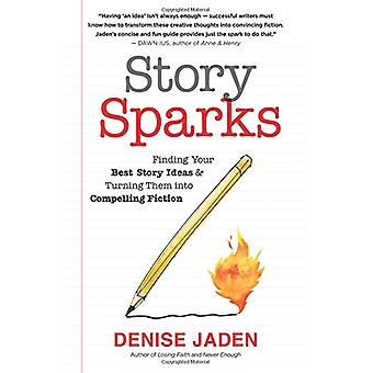 Story Sparks - Finding Your Best Story Ideas and Turning Them into Com