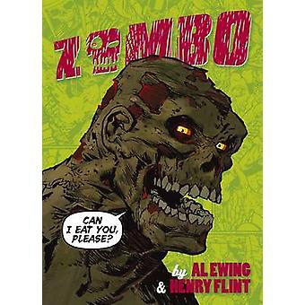Zombo - v. 1 - Can I Eat You Please? by Al Ewing - Flint Henry - 978190