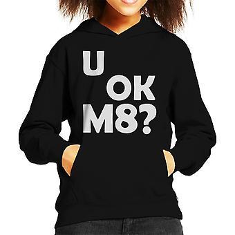 U OK M8 Kid's Hooded Sweatshirt