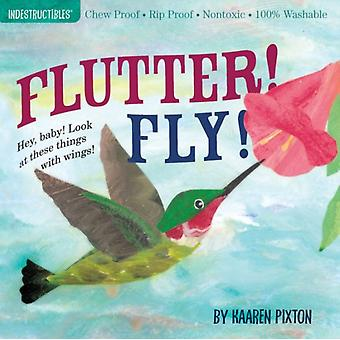 Indestructibles Flutter! Fly! (Paperback) by Pixton Amy Pixton Kaaren