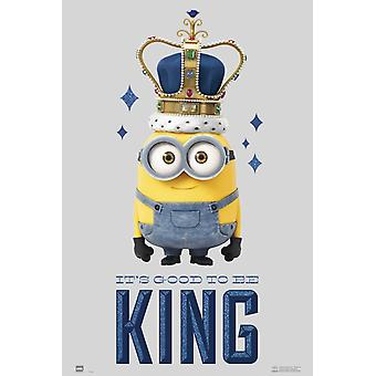 Minions ItS Good To Be King Poster Poster Print