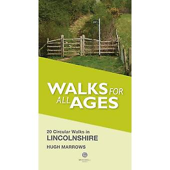 Walks for All Ages Lincolnshire by Hugh Marrows