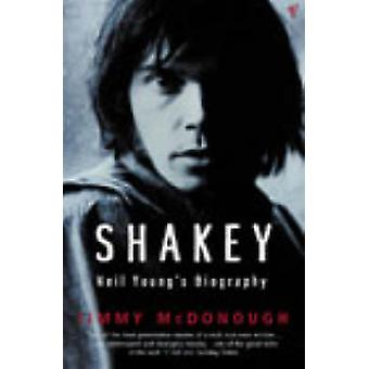 Shakey - Neil Young's Biography by Jimmy McDonough - 9780099443582 Book