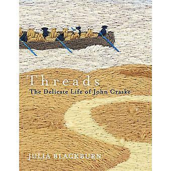 Threads - The Delicate Life of John Craske by Julia Blackburn - 978022