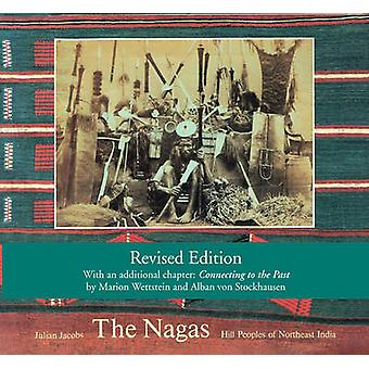 The Nagas - Hill Peoples of Northeast India - Society - Culture and the