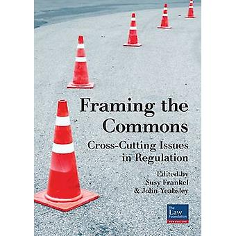 Framing the Commons - Cross-Cutting Issues in Regulation by Susy Frank