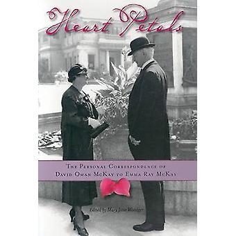 Heart Petals - The Personal Correspondence of David Oman McKay to Emma