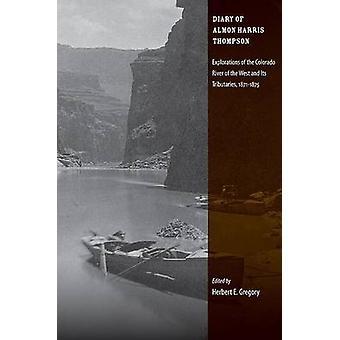Het dagboek van Almon Harris Thompson - verkenningen van de Colorado Rive