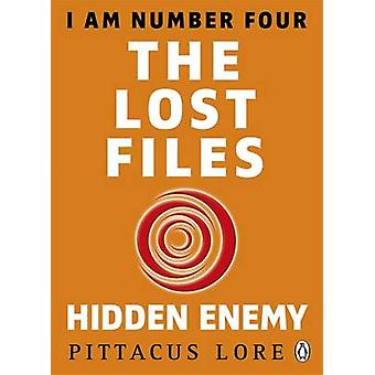 Lost Files - The Hidden Enemy by Pittacus Lore - 9781405919654 Book