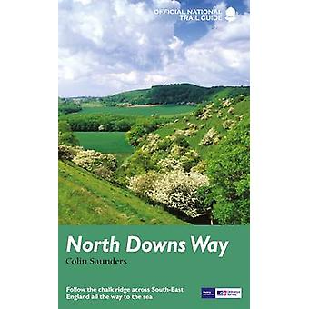 North Downs Way - National Trail Guide (Re-issue) by Colin Saunders -