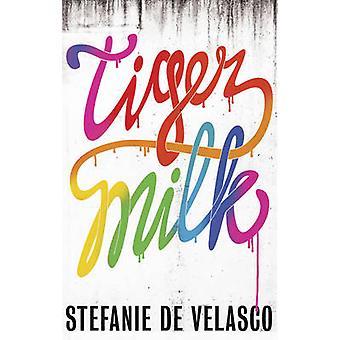 Dokonać rezerwacji Tygrys mleka przez Stefanie de Velasco - Tim Mohr - 9781781857441