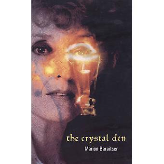 The Crystal Den by Marion Baraitser - 9781840022155 Book