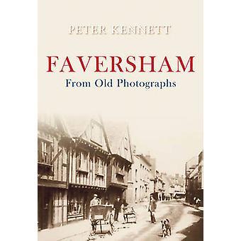 Faversham From Old Photographs by Peter J. Kennett - 9781848684676 Bo
