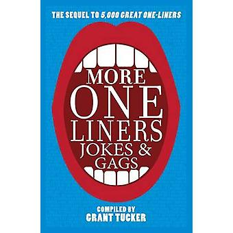 Even More One Liners - Jokes and Gags by Grant Tucker - 9781849546195
