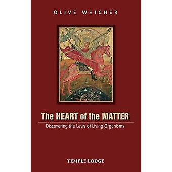 The Heart of the Matter - Discovering the Laws of Living Organisms (Ne