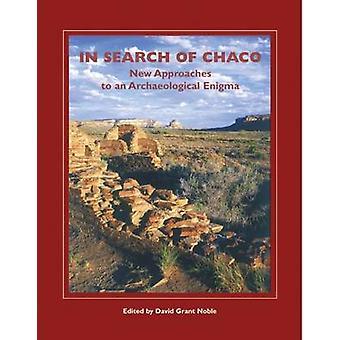 In Search of Chaco - New Approaches to an Archaeological Enigma by Dav