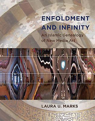 Enfoldment and Infinity - An Islamic Genealogy of New Media Art by Lau