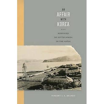 An Affair with Korea - Memories of South Korea in the 1960s by Vincent