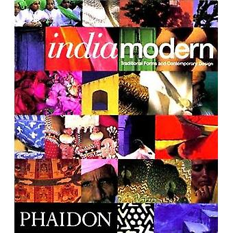 India Modern - Traditional Forms and Contemporary Design (Mini ed) by