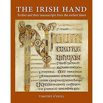 The Irish Hand - Scribes and Their Manuscripts from the Earliest Times