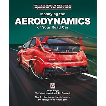 Modifying the Aerodynamics of Your Road Car by Modifying the Aerodyna