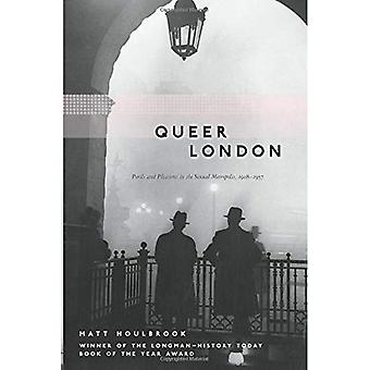 Queer London: Perils and Pleasures in the Sexual Metropolis, 1918-1957 (Chicago Series on Sexuality, History, and Society)