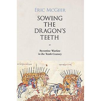 De Dragon's Teeth zaaien: Byzantijnse oorlogvoering in de tiende eeuw (Dumbarton Oaks Studies)
