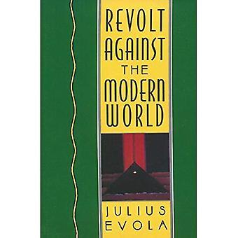Revolt Against the Modern World: Politics, Religion and Social Order in the Kali Yuga