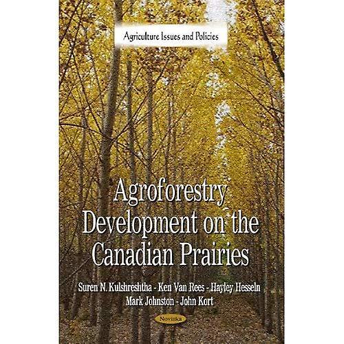 Agroforestry DevelopHommest on the Canadian Prairies