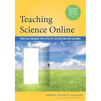 Teaching Science Online: Practical Guidance for Effective Instruction and Lab Work (Online Learning & Distance...